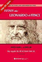 [Tóm tắt sách] - Tư duy như Leonardo da Vinci