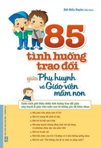 85 tình huống trao đổi giữa phụ huynh và giáo viên mầm non