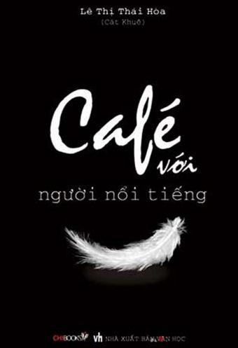 Cafe voi nguoi noi tieng