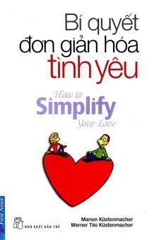 Bí quyết đơn giản hóa tình yêu