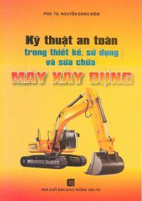 Kỹ thuật an toàn trong thiết kế sử dụng và sửa chữa máy xây dựng