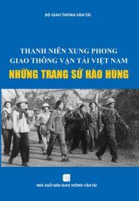 Thanh niên xung phong giao thông vận tải Việt Nam những trang sử hào hùng