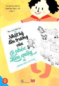 Nhật ký đến trường của cô nhóc siêu quậy - Quyển sách có chân
