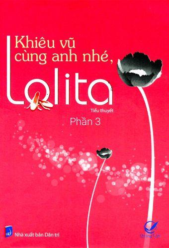 Khieu vu cung anh nhe, Lolita - Phan 3