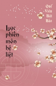 Lục Phiến môn hệ liệt - Đường quế hoa bát nguyệt