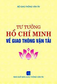 Tư tưởng Hồ Chí Minh về giao thông vận tải
