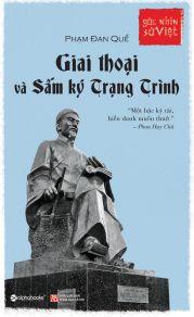 Góc nhìn sử Việt: Giai thoại và sấm ký trạng Trình
