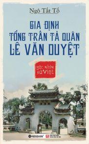 Góc nhìn sử Việt: Gia Định tổng trấn tả quân Lê Văn Duyệt