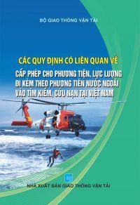 Các quy định có liên quan về việc cấp phép cho phương tiện, lực lượng đi kèm theo phương tiện nước ngoài vào tìm kiếm, cứu nạn tại Việt Nam
