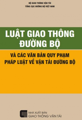 Luat giao thong duong bo va cac van ban quy pham phap luat ve van tai duong bo