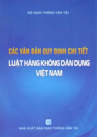 Cac van ban quy dinh chi tiet luat hang khong dan dung Viet Nam