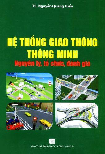 He thong giao thong thong minh - Nguyen ly, to chuc, danh gia