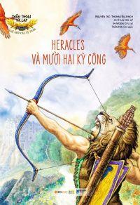 Thần thoại Hy Lạp - Những anh hùng Hy Lạp: Heracles và mười hai kỳ công