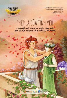 Thần thoại Hy Lạp - Tình yêu của các vị thần: Phép lạ của tình yêu