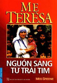 Mẹ Teresa - Nguồn sáng từ trái tim