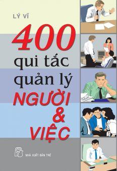 400 qui tắc quản lý người và việc
