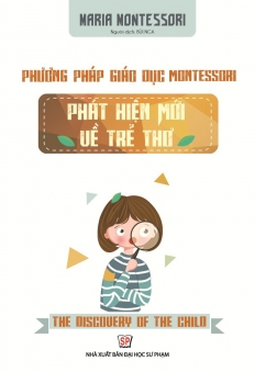 Phương pháp giáo dục Montessori - Phát hiện mới về trẻ thơ