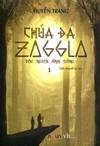Chúa đá Zaggla (Tập 1): Tộc người ánh sáng