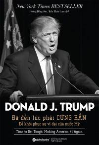 Donald J.Trump: Đã đến lúc phải cứng rắn