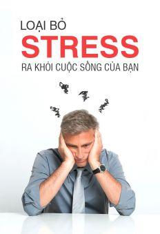 Loại bỏ stress ra khỏi cuộc sống của bạn