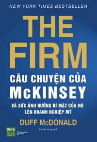 The Firm - Câu chuyện của McKinsey và sức ảnh hưởng bí mật của nó lên doanh nghiệp Mỹ