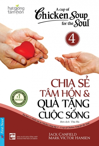 Chicken soup for the soul 4 - Chia se tam hon _ Qua tang cuoc song