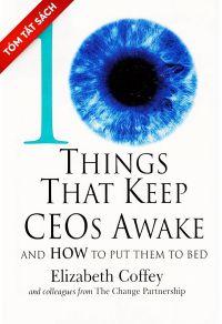 [Tóm tắt sách] 10 điều khiến CEO lo lắng