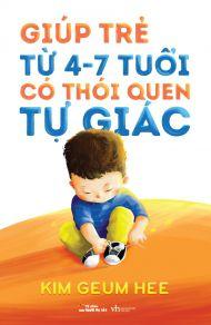 Giúp trẻ từ 4 - 7 tuổi có thói quen tự giác