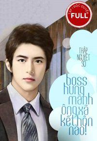 Boss hung mãnh: Ông xã, kết hôn nào! - Tập 11