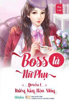 Boss là nữ phụ - Quyển 1: Thiên kim hào môn