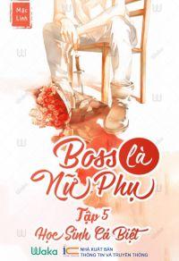 Boss là nữ phụ - Tập 5: Học sinh cá biệt