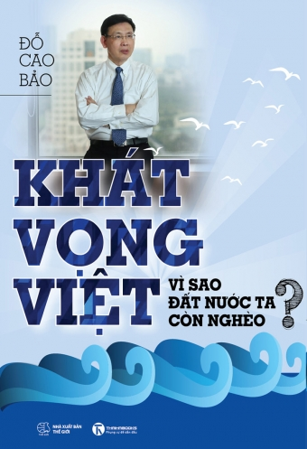 Khat vong Viet - Vi sao dat nuoc ta con ngheo?