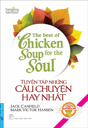 The best of Chicken Soup for the Soul - Tuyen tap nhung cau chuyen hay nhat