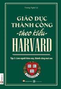 Giáo dục thành công theo kiểu Harvard - Tập 3