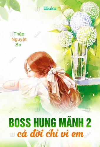 Boss hung manh 2: Ca doi chi vi em - Tap 11