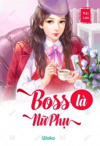 Boss là nữ phụ - Tập 23: Tổng biên thích đào hố