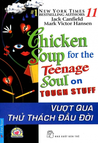 Chicken soup for the soul 11- Vuot qua thu thach dau doi