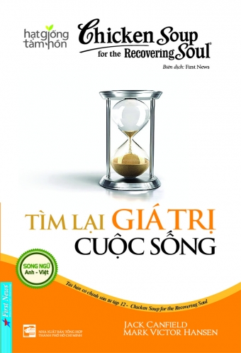 Chicken soup for the soul 12 - Tim lai gia tri cuoc song