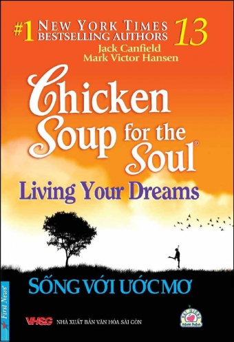 Chicken soup for the soul 13 - Song voi uoc mo