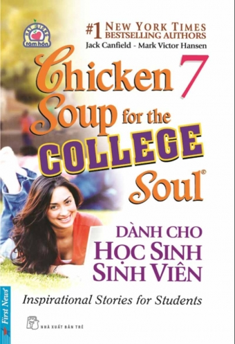 Chicken soup for the soul 7 - Danh cho hoc sinh sinh vien