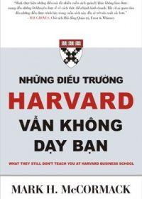 Những điều trường Harvard vẫn không dạy bạn