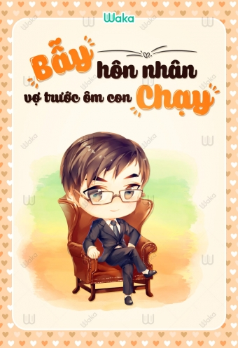 Bay hon nhan: Vo truoc om con chay - Tap 14