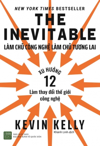 THE INEVITABLE: Lam chu cong nghe, lam chu tuong lai