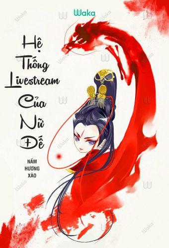 He thong livestream cua Nu de - Tap 20