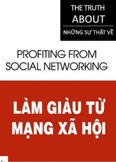 Những sự thật - Làm giàu từ mạng xã hội
