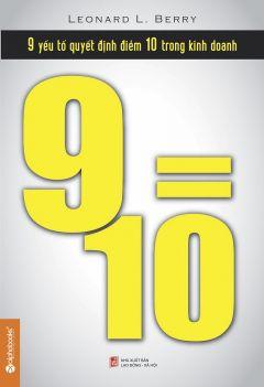 9=10: 9 yếu tố quyết định điểm 10 trong kinh doanh