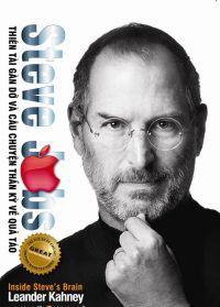 Steve Jobs - Thiên tài gàn dở và câu chuyện thần kỳ về quả táo