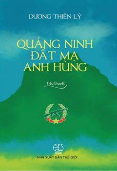Quảng Ninh đất mạ anh hùng