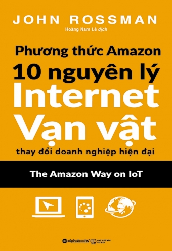 Phuong thuc Amazon - 10 Nguyen ly Internet Van vat thay doi doanh nghiep hien dai