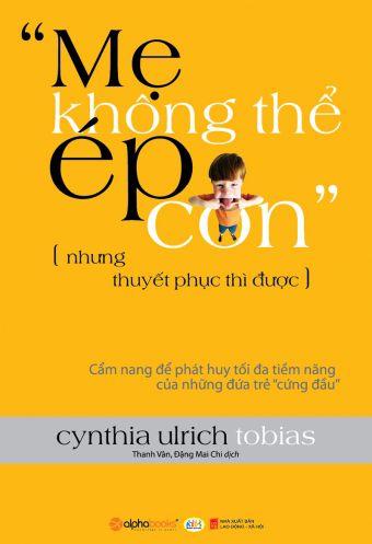Me Khong The Ep Con Nhung Thuyet Phuc Thi Duoc